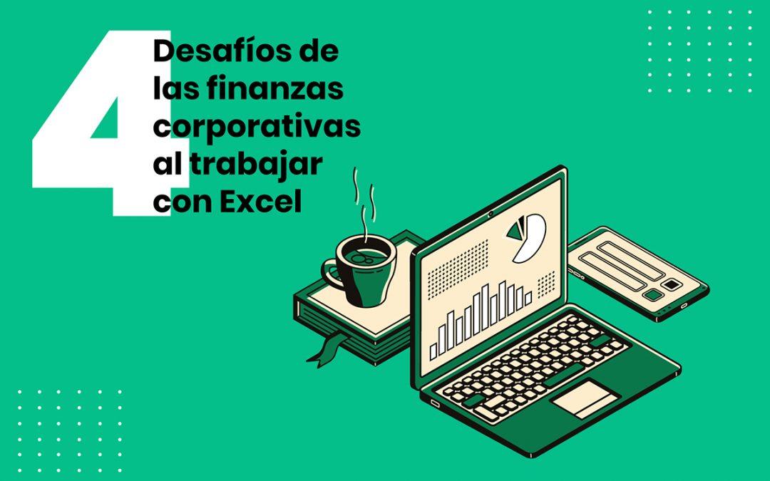 4 Desafíos de las finanzas corporativas al trabajar con Excel
