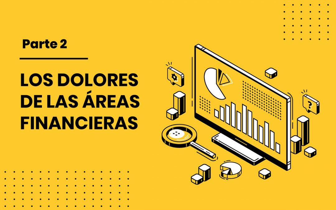 LOS DOLORES DE LAS ÁREAS FINANCIERAS – PARTE 2